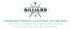 THE BILLIARD BALL Twenties-Twelve & Putting On The Ritz