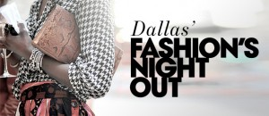 Best Dallas Fashion's Night Out Events