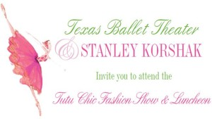 Texas Ballet Theater's 5th Annual TuTu Chic Fashion Show & Luncheon