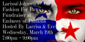 Larissa Johnson's Fashion For Paws Fundraiser at Embassy of Panama