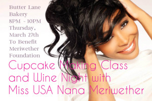 Cupcake Making Class and Wine Night with Miss USA Nana Meriwether