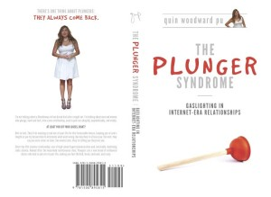The Plunger Syndrome: Gaslighting in Internet-Era Relationships